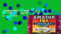 Amazon FBA: Complete Guide: Make Money Online With Amazon FBA: The Fulfillment by Amazon Bible: