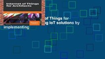Full version  Internet of Things for Architects: Architecting IoT solutions by implementing
