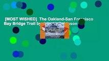 [MOST WISHED]  The Oakland-San Francisco Bay Bridge Troll by John V. Robinson