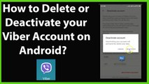 How to Delete or Deactivate your Viber Account on Android -2019?