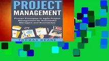 Full version  Project Management: Proven Principles in Agile Project Management for Successful