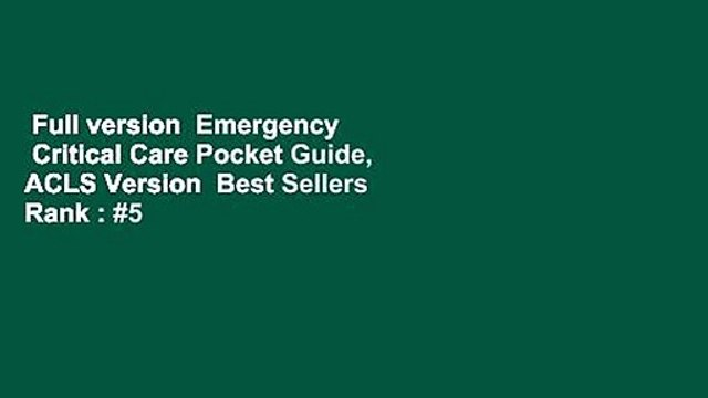 Full version  Emergency   Critical Care Pocket Guide, ACLS Version  Best Sellers Rank : #5
