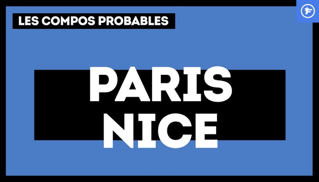 PSG - Nice : les compositions probables