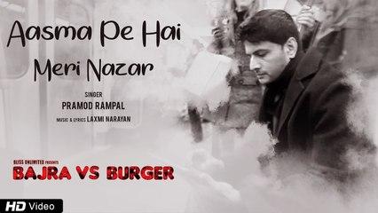 Aasma Pe Hai Meri Nazar   Bajra vs Burger   Rajsingh Verma   Laxmi Narayan, Pramod Rampal