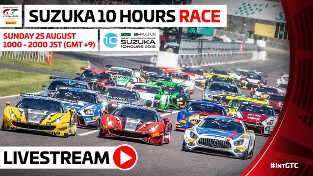 LIVE - Suzuka 10 Hours 2019 - MAIN RACE WATCH AGAIN.