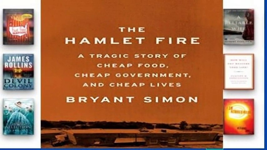 [READ] Hamlet Fire, The A Tragic Story of Cheap Food, Cheap Government, and Cheap Lives