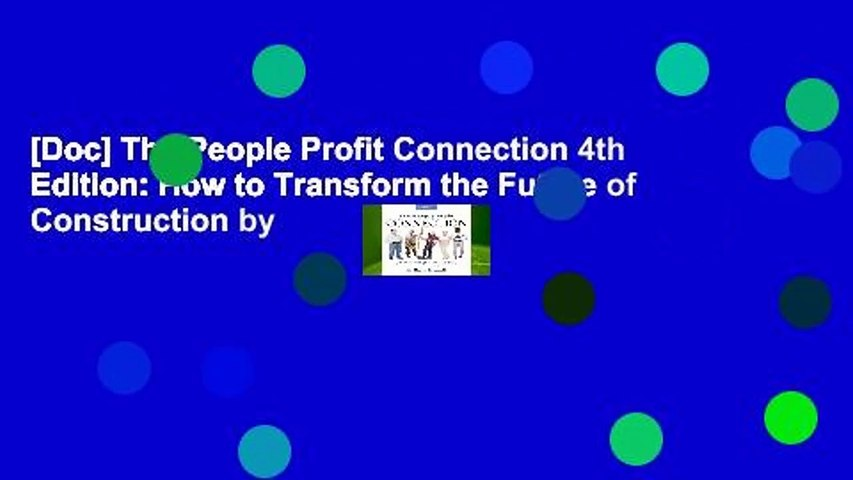 [Doc] The People Profit Connection 4th Edition: How to Transform the Future of Construction by
