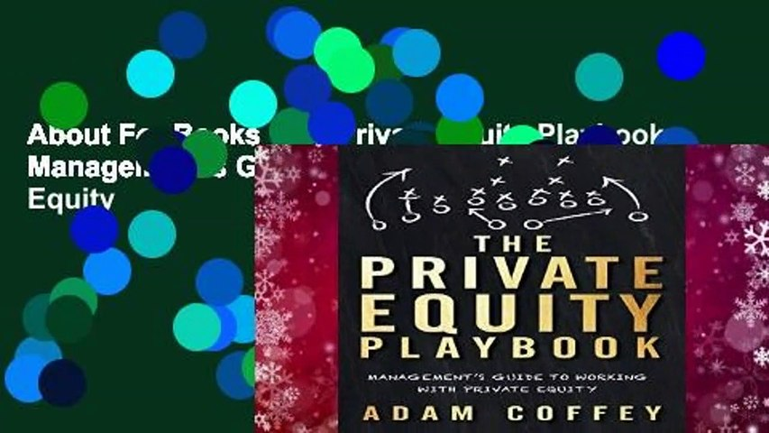 About For Books  The Private Equity Playbook: Management s Guide to Working with Private Equity