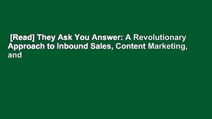 [Read] They Ask You Answer: A Revolutionary Approach to Inbound Sales, Content Marketing, and