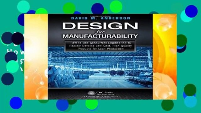 Full Version Design For Manufacturability How To Use Concurrent Engineering To Rapidly Develop Video Dailymotion