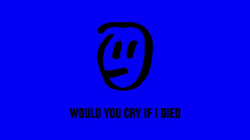 Elliot - would you cry if i died