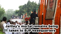 Jaitley's mortal remains moved to BJP headquarters