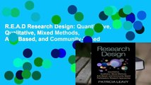 R.E.A.D Research Design: Quantitative, Qualitative, Mixed Methods, Arts-Based, and Community-Based