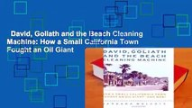 David, Goliath and the Beach Cleaning Machine: How a Small California Town Fought an Oil Giant