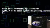 Full E-book  Architecting Spacecraft with SysML: A Model-based Systems Engineering Approach  For