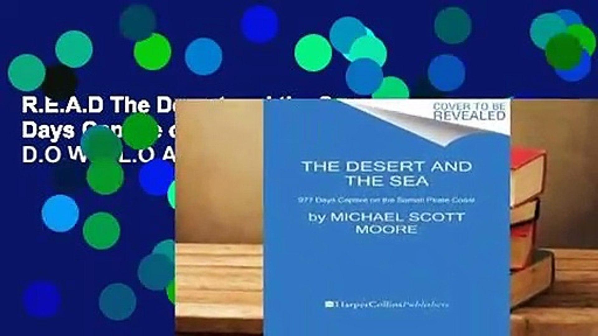 R.E.A.D The Desert and the Sea: 977 Days Captive on the Somali Pirate Coast D.O.W.N.L.O.A.D