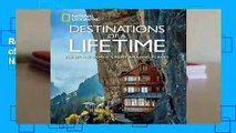 Review  Destinations of a Lifetime: 225 of the World's Most Amazing Places - National Geographic