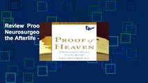 Review  Proof of Heaven: A Neurosurgeon's Journey into the Afterlife - Eben Alexander