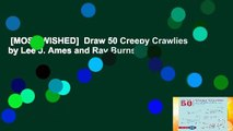 [MOST WISHED]  Draw 50 Creepy Crawlies by Lee J. Ames and Ray Burns