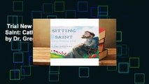 Trial New Releases  Sitting Like A Saint: Catholic Mindfulness for Kids by Dr. Gregory Bottaro