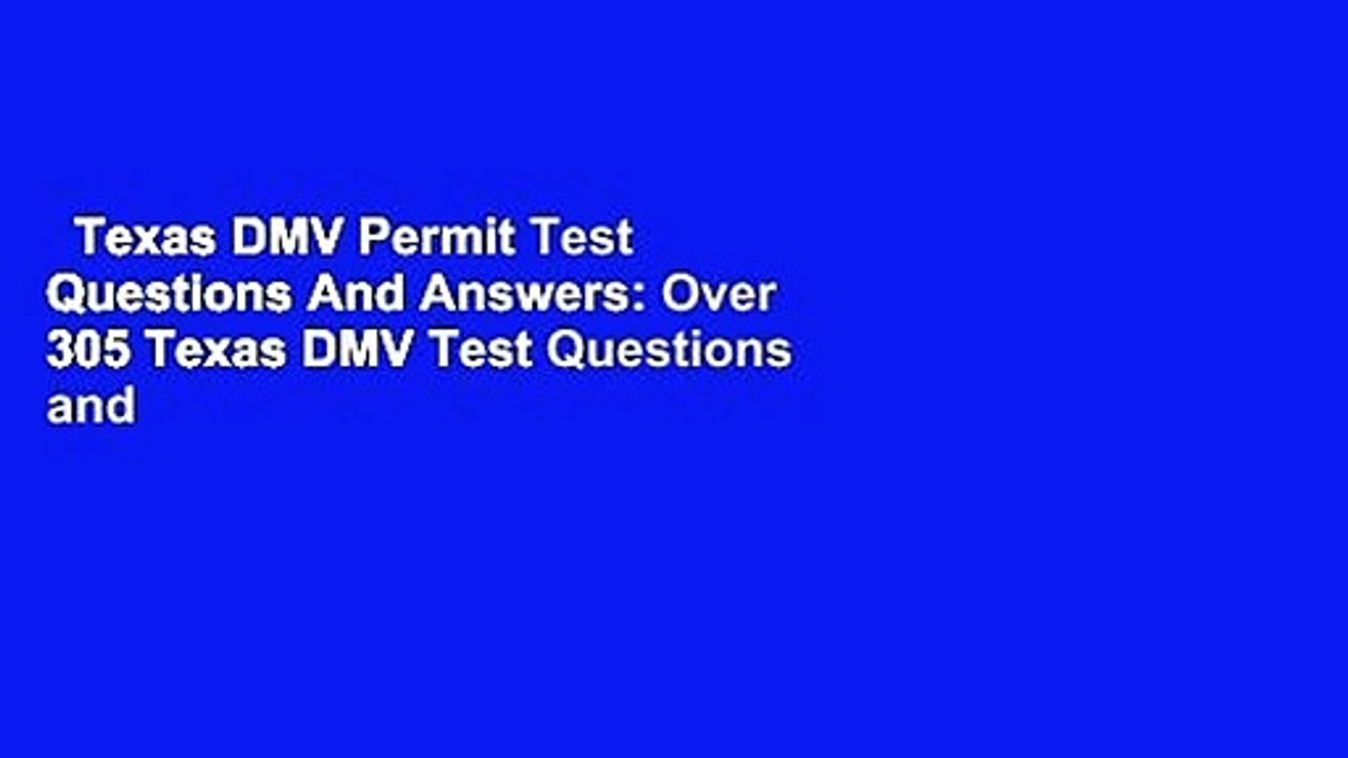 Texas DMV Permit Test Questions And Answers: Over 305 Texas DMV Test  Questions and Explanatory
