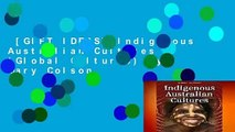[GIFT IDEAS] Indigenous Australian Cultures (Global Cultures) by Mary Colson