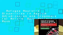 Refugee Roulette: Disparities in Asylum Adjudication and Proposals for Reform  Best Sellers Rank
