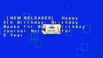 [NEW RELEASES]  Happy 5th Birthday: Birthday Books for Boys, Birthday Journal Notebook for 5 Year