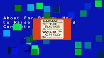 About For Books  How to Raise a Wild Child Complete