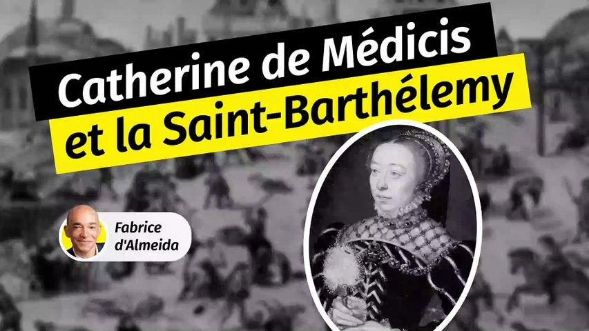 Catherine de Médicis et son véritable rôle dans la Saint-Barthélémy