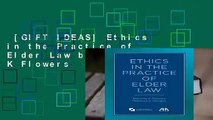 [GIFT IDEAS] Ethics in the Practice of Elder Law by Roberta K Flowers