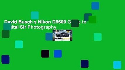 David Busch s Nikon D5600 Guide to Digital Slr Photography - video