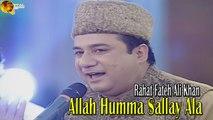 Allah Humma Sallay Ala Naat By  Rahat Fateh Ali Khan