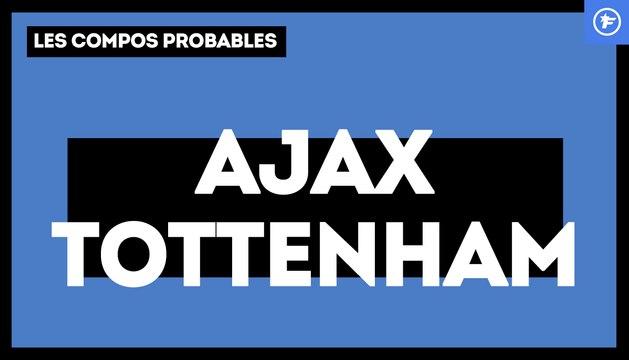 Ajax-Tottenham : les compos probables