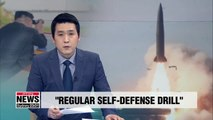 """N. Korea says firing of projectiles on Saturday was a """"regular, self-defense drill"""""""
