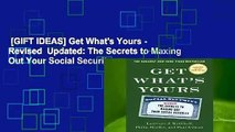 [GIFT IDEAS] Get What's Yours - Revised  Updated: The Secrets to Maxing Out Your Social Security