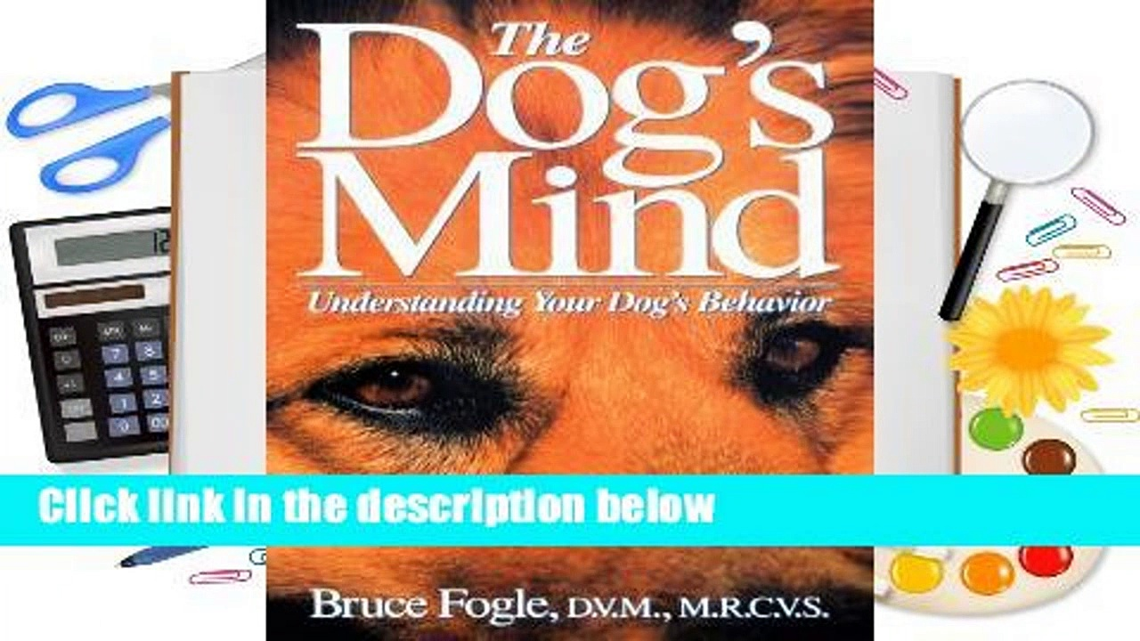 The Dog's Mind: Understanding Your Dog's Behavior Complete