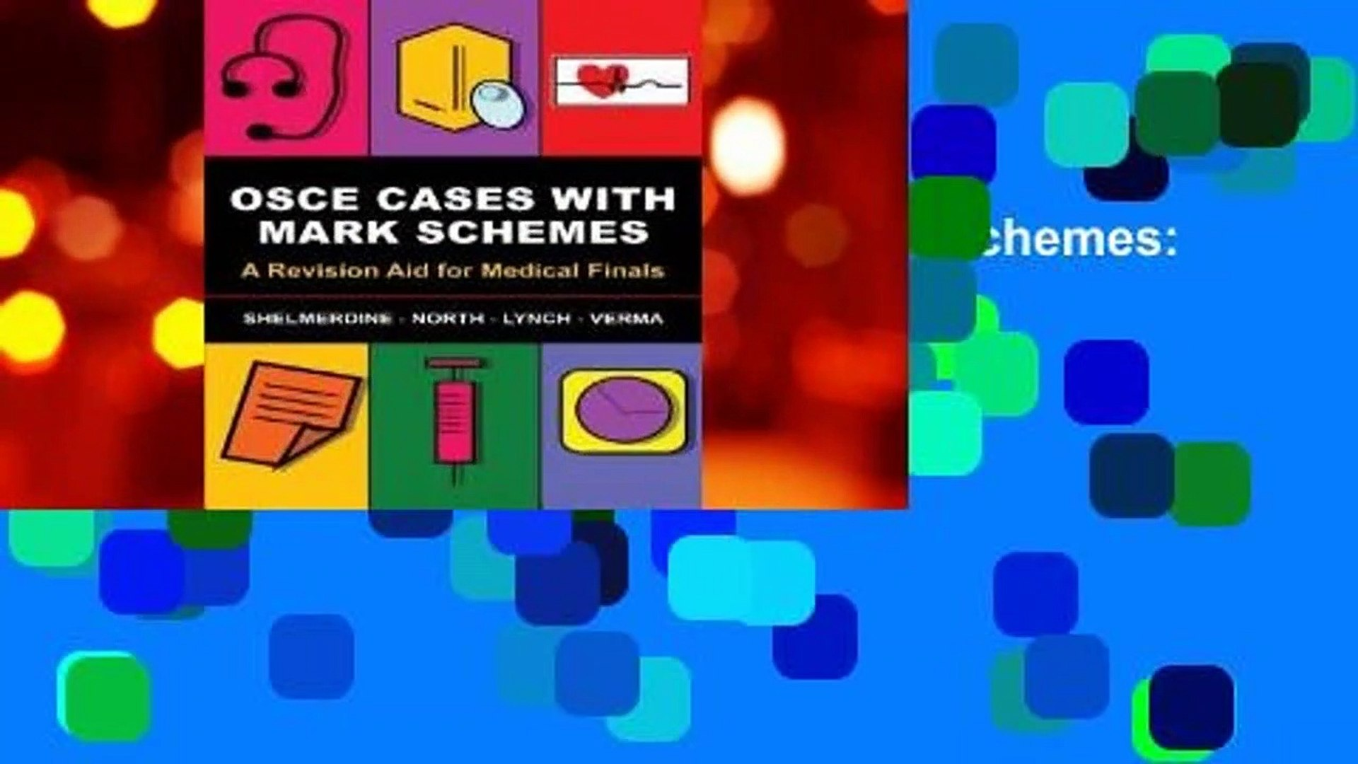 A Revision Aid for Medical Finals OSCE Cases with Mark Schemes