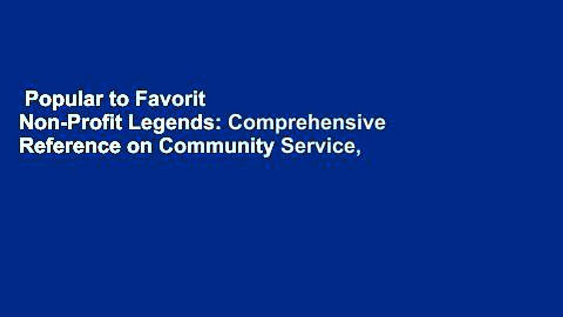 Popular to Favorit  Non-Profit Legends: Comprehensive Reference on Community Service,
