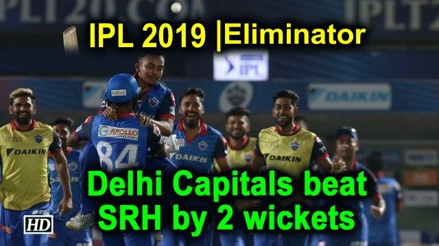 IPL 2019 | Eliminator | Delhi Capitals beat SRH by 2 wickets