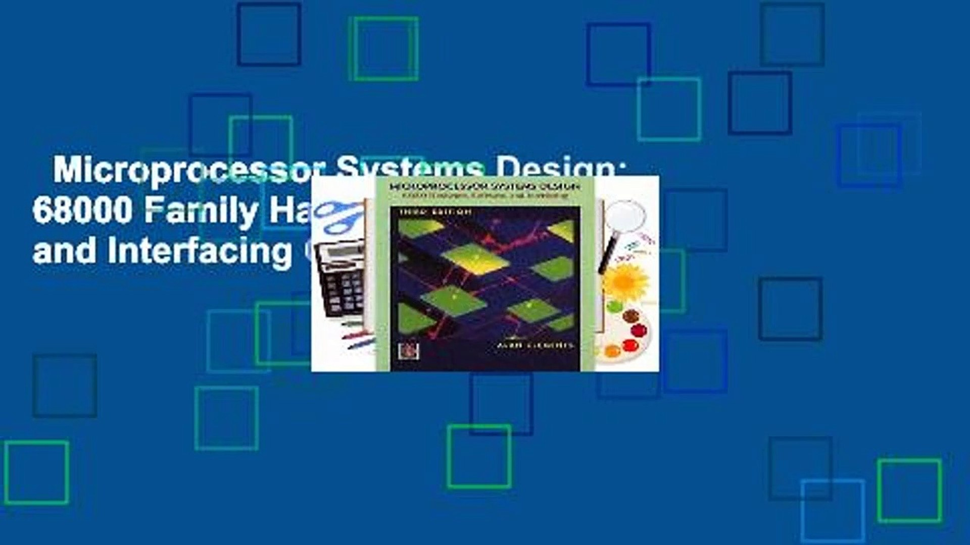 Microprocessor Systems Design 68000 Family Hardware Software And Interfacing Complete Video Dailymotion