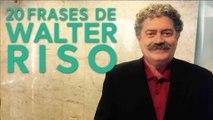 20 Frases de Walter Riso   Eminencia en psicología clínica