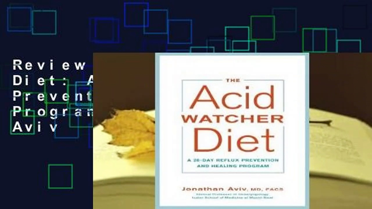 Review  The Acid Watcher Diet: A 28-Day Reflux Prevention and Healing Program – Jonathan Aviv