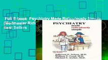 Full E-book  Psychiatry Made Ridiculously Simple (Medmaster Ridiculously Simple)  Best Sellers