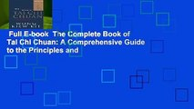 Full E-book  The Complete Book of Tai Chi Chuan: A Comprehensive Guide to the Principles and