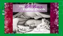 The Other Baby Book: A Natural Approach to Baby s First Year