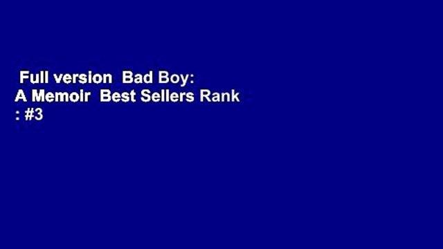 Full version  Bad Boy: A Memoir  Best Sellers Rank : #3