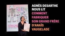 """Agnès Desarthe lit un extrait de """"Comment fabriquer son grand-frère"""" d'Anaïs Vaugelade"""