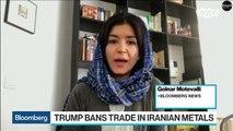 Trump Bans Trade in Iranian Metals, Ratcheting Up Tensions