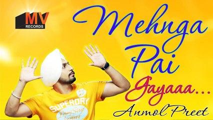 mehnga_pai_gaya_lyrical_video_anmol_preet_singh_mv_records_latest_punjabi_songs
